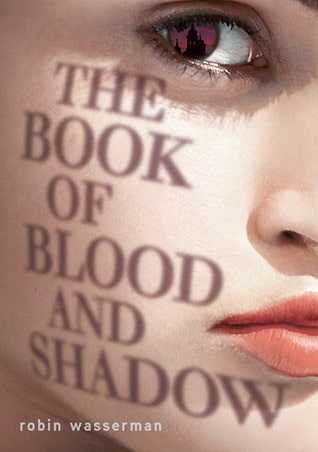 The Book of Blood and Shadow Robin Wasserman
