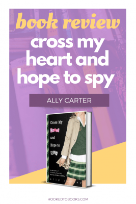 Book Review of Cross My Heart and Hope to Spy by Ally Carter