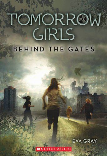 Behind the Gates Tomorrow Girls Eva Gray