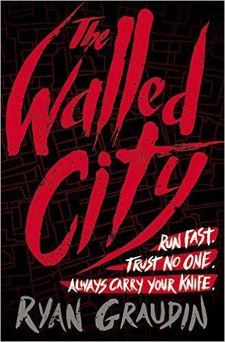 The Walled City Ryan Graudin