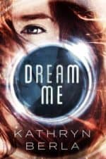 Dream Me by Kathryn Berla