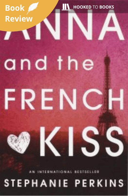 Anna and the French Kiss - Book Review