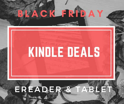 Black Friday 2017 Deals on Kindle ereaders & Tablets