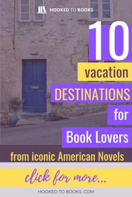 10 Vacation Destinations For Book Lovers From Iconic American Novels