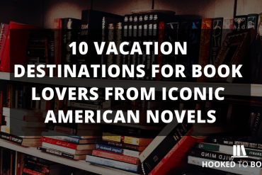 10 Vacation Destinations for Book Lovers from Iconic Novels