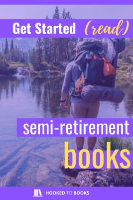 Semi-Retirement Books for the Overworked