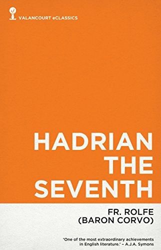 Hadrian the Seventh by Frederick Rolfe