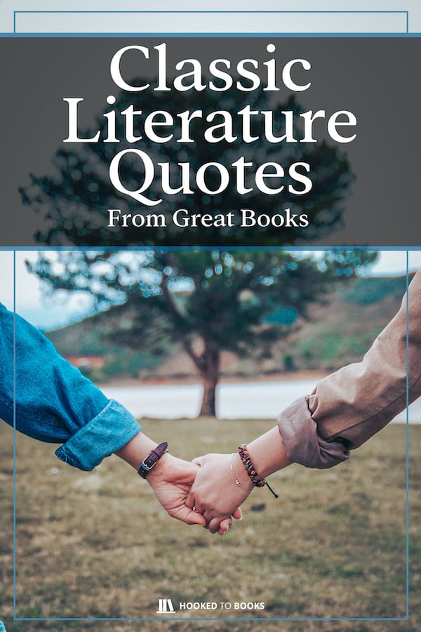 Literature Quotes | Classic Literature Quotes From Great Books Hooked To Books