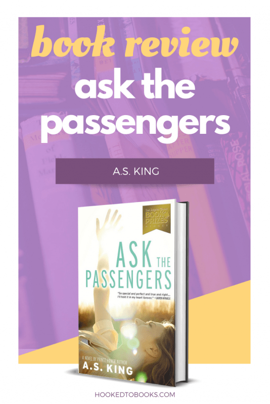 Ask the Passengers by A.S King