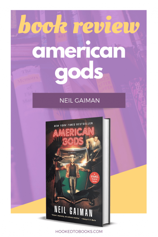 American Gods by Neil Gaiman | Hooked to Books