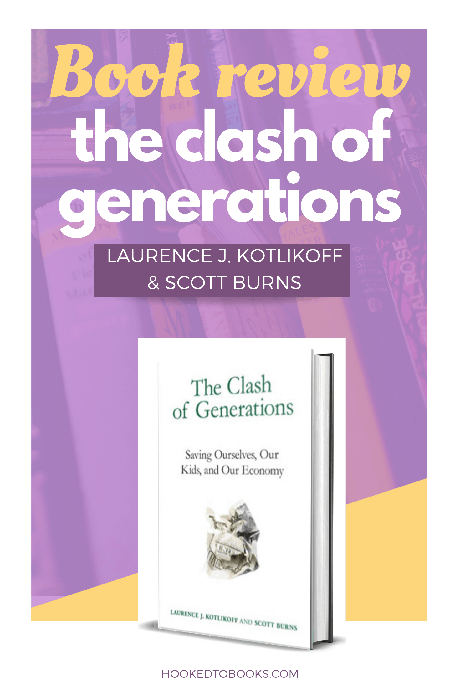 Book Review of The Clash of Generations: Saving Ourselves, Our Kids and Our Economy By Laurence J. Kotlikoff and Scott Burns