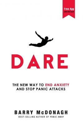 Dare: The New Way to End Anxiety and Stop Panic Attacks by Barry McDonagh