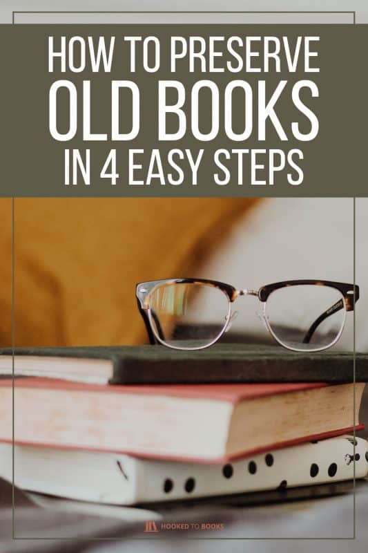 How To Preserve Old Books in 4 Easy Steps