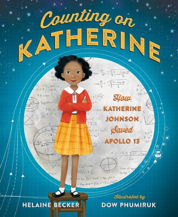 Vhildren's biography book: Counting on Katherine: How Katherine Johnson Saved Apollo 13 by Helaine Becker