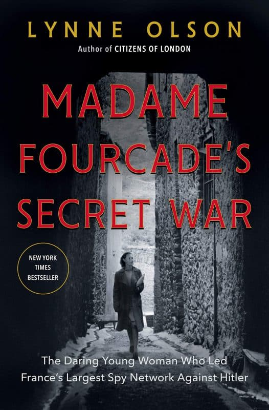 Best biography books: Madame Fourcade's Secret War: The Daring Young Women Who Led France's Largest Spy Network Against Hitler by Lynne Olson