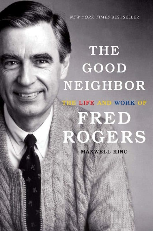 Best biographies of all time: The Good Neighbor: The Life and Works of Fred Rogers