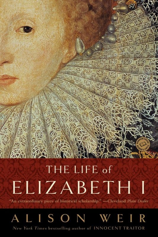 Best historical biography book: The Life of Elizabeth I by Alison Weir