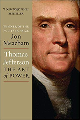 Presidential biography book: Thomas Jefferson: The Art of Power by Jon Meacham