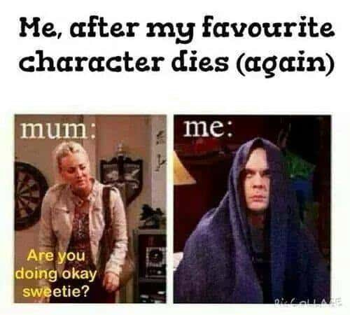 After my favorite character dies