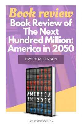 Book Review of The Next Hundred Million: America in 2050 by Bryce Petersen
