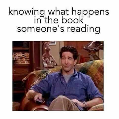 Knowing what happens in the book someone is reading