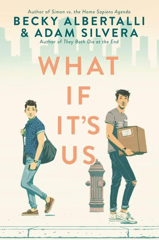 What If It's Us by Becky Albertalli & Adam Silvera
