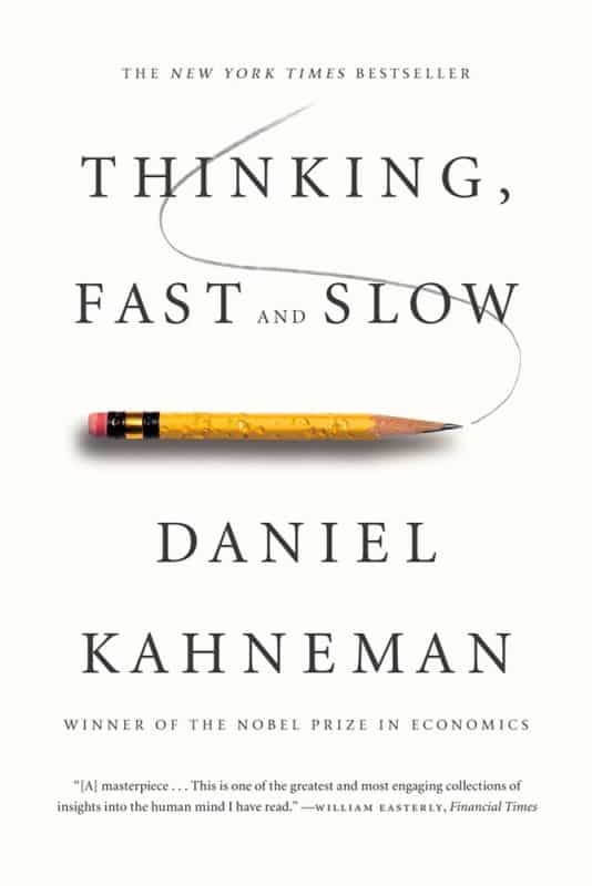 """Thinking, Fast and Slow"" by Daniel Kahneman"
