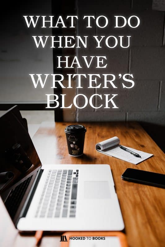 What To Do When You Have Writer's Block