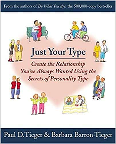 Just Your Type by Paul D. Tieger and Barbara Barron-Tieger