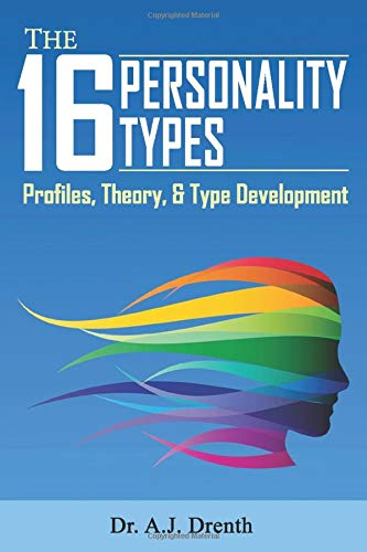 The 16 Personality Types by Dr. A.J. Drenth