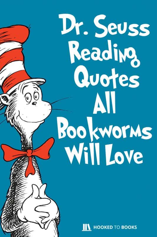 Dr. Seuss Reading Quotes All Bookworms Will Love
