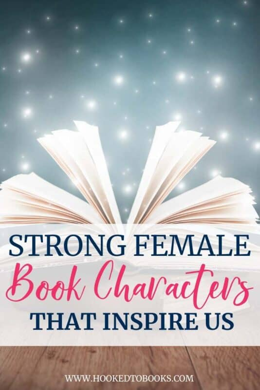 8 Strong Female Book Characters That Inspire Us