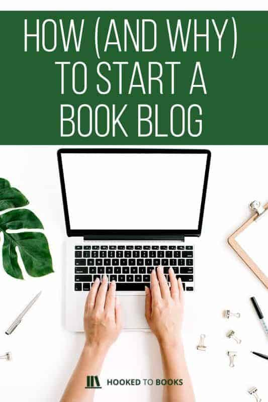 How and Why to Start a Book Blog