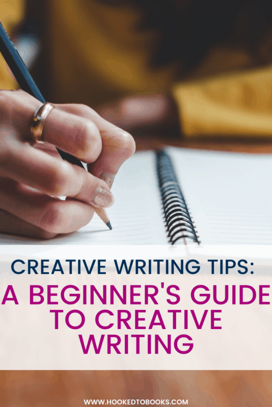 Creative Writing Tips: A Beginner's Guide to Creative Writing