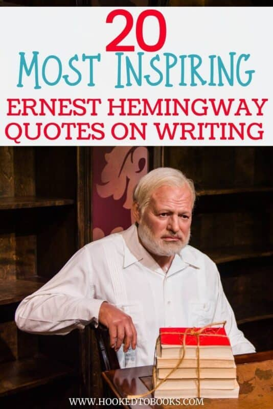20 Most Inspiring Ernest Hemingway Quotes on Writing