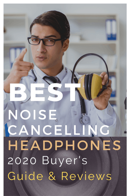 Best Noise-Canceling Headphones - 2020 Buyer's Guide and Reviews