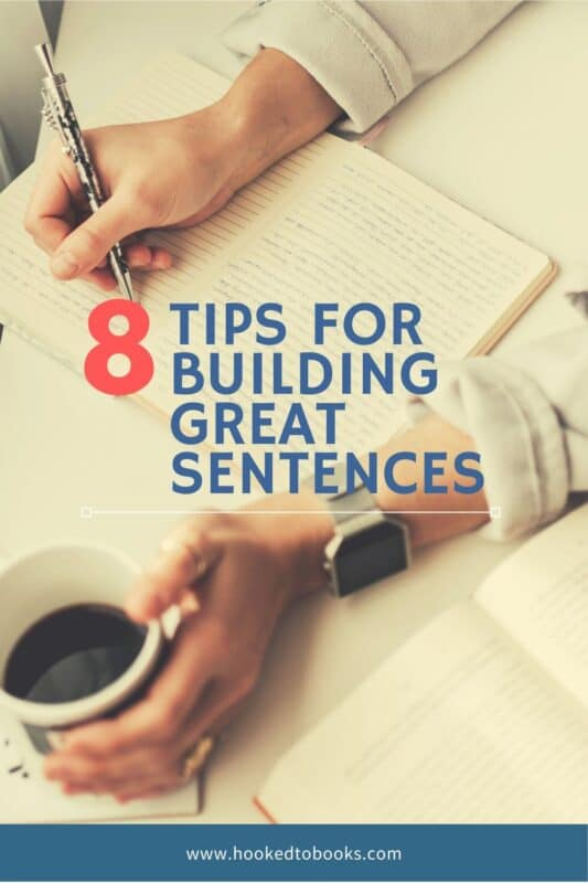 8 Tips For Building Great Sentences